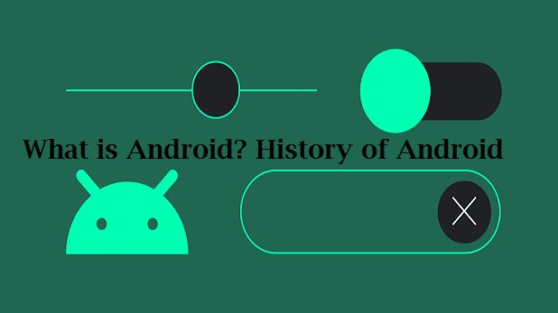 What is Android? History of Android | BeingStudy com
